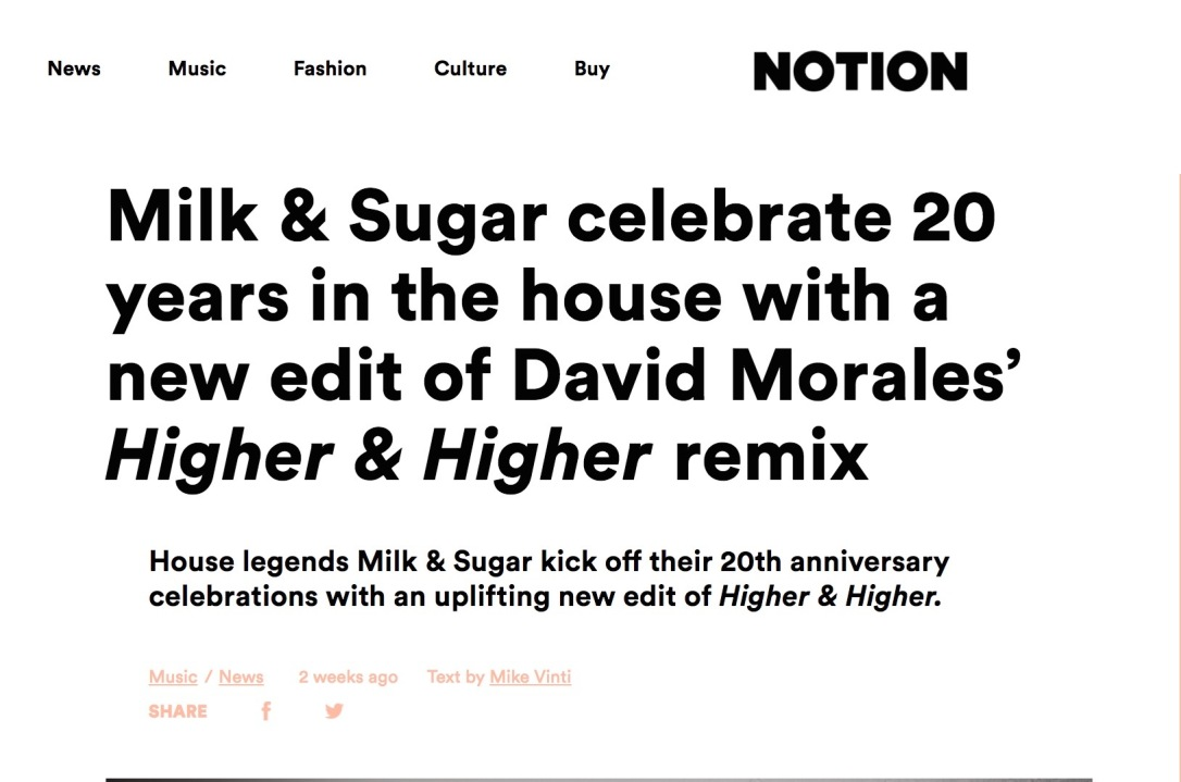 screencapture-notionmagazine-milk-sugar-celebrate-20-years-in-the-house-with-a-new-edit-of-david-morales-higher-higher-remix-1488280103317.jpg